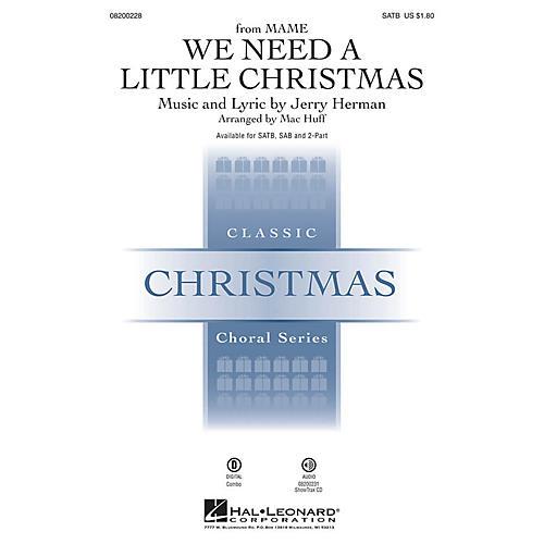 Hal Leonard We Need a Little Christmas SAB Arranged by Mac Huff