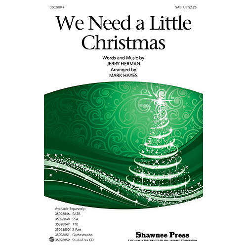 Shawnee Press We Need a Little Christmas SAB arranged by Mark Hayes