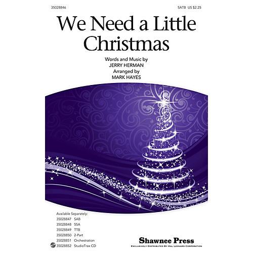 Shawnee Press We Need a Little Christmas SATB arranged by Mark Hayes