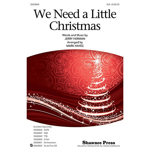 Shawnee Press We Need a Little Christmas SSA arranged by Mark Hayes