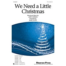 Shawnee Press We Need a Little Christmas TTB arranged by Mark Hayes