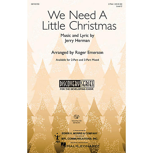 Hal Leonard We Need a Little Christmas (from Mame) 2-Part arranged by Roger Emerson