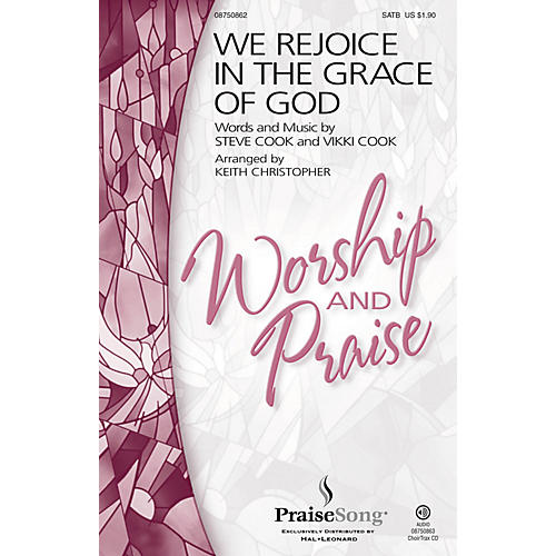 PraiseSong We Rejoice in the Grace of God SATB arranged by Keith Christopher