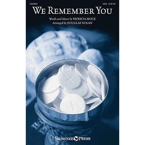 Shawnee Press We Remember You SATB arranged by Douglas Nolan