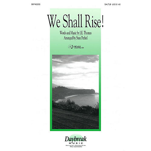 Daybreak Music We Shall Rise! SA(T)B arranged by Stan Pethel