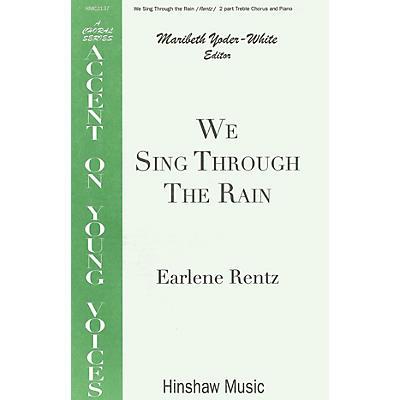 Hinshaw Music We Sing Through the Rain SA composed by Earlene Rentz