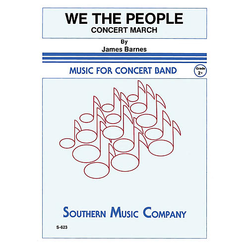 Southern We, The People Concert Band Level 2 Composed by James Barnes