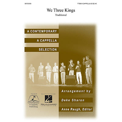 Contemporary A Cappella Publishing We Three Kings TTBB A Cappella arranged by Deke Sharon