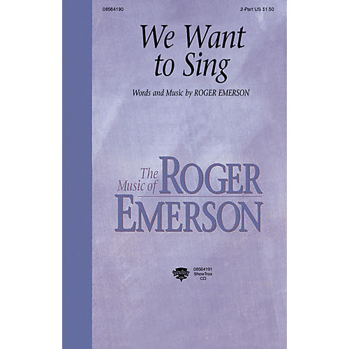 Hal Leonard We Want to Sing 2-Part composed by Roger Emerson