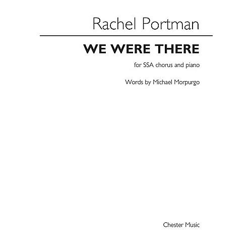 St. Rose Music Publishing Co. We Were There (SSA with Piano Accompaniment) SSA Composed by Rachel Portman
