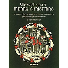 Schott We Wish You a Merry Christmas (Score) Schott Series Arranged by Brian Bonsor