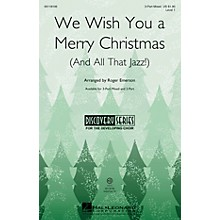 Hal Leonard We Wish You a Merry Christmas (and All That Jazz) 3-Part Mixed arranged by Roger Emerson