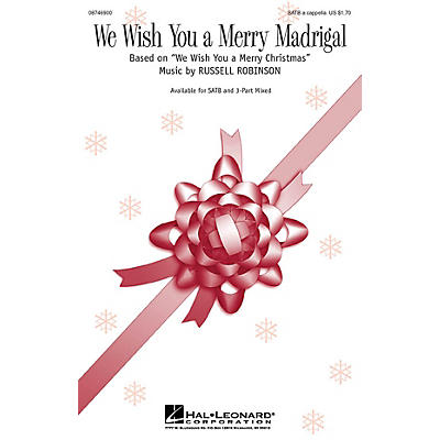 Hal Leonard We Wish You a Merry Madrigal 3-Part Mixed a cappella Composed by Russell Robinson