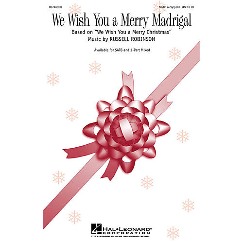 Hal Leonard We Wish You a Merry Madrigal SATB a cappella composed by Russell Robinson