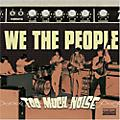 Alliance We the People - Too Much Noise thumbnail