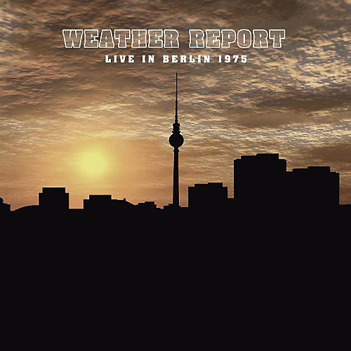 Alliance Weather Report - Live in Berlin 1975