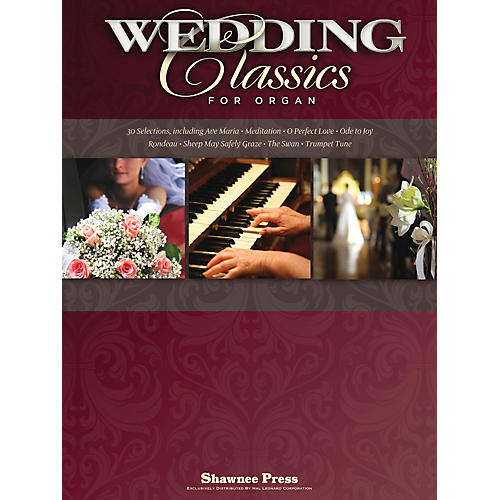 Shawnee Press Wedding Classics for Organ Shawnee Press Series Softcover Composed by Various