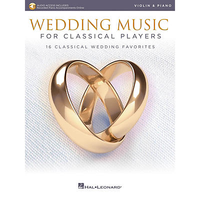 Hal Leonard Wedding Music for Classical Players - Violin and Piano Book/Audio Online