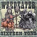 Alliance Weedeater - Sixteen Tons thumbnail