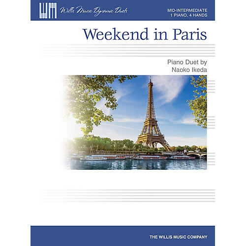 Willis Music Weekend in Paris (Mid-Inter Level 1 Piano, 4 Hands) Willis Series by Naoko Ikeda