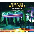 Alliance Weeping Willows - Tomorrow Became Today thumbnail