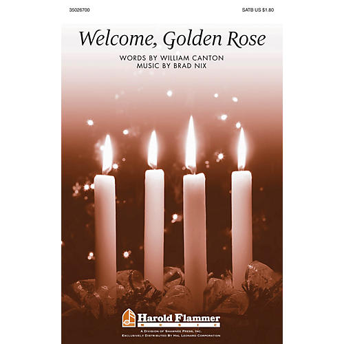 Shawnee Press Welcome, Golden Rose SATB composed by Brad Nix