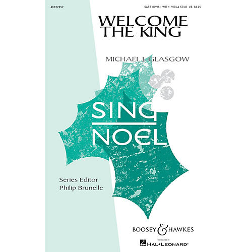 Boosey and Hawkes Welcome the King (Sing Noel Series) SATB composed by Michael J. Glasgow