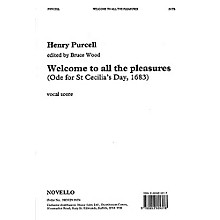 Novello Welcome to All the Pleasures (Ode for St Cecilia's Day, 1683) SATB Composed by Henry Purcell