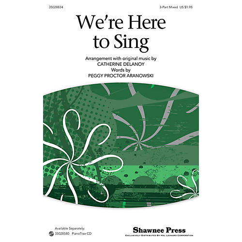 Shawnee Press We're Here To Sing 3-Part Mixed arranged by Catherine DeLanoy