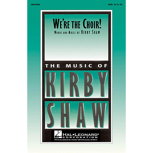 Hal Leonard We're the Choir! SATB composed by Kirby Shaw