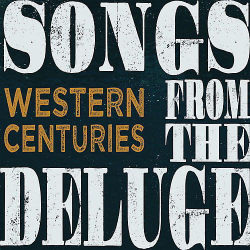 Alliance Western Centuries - Songs From The Deluge
