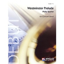 Anglo Music Press Westminster Prelude (Grade 1.5 - Score and Parts) Concert Band Level 1.5 Composed by Philip Sparke