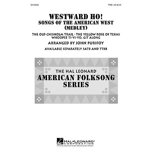 Hal Leonard Westward Ho! Songs of the American West (Medley) TTBB arranged by John Purifoy