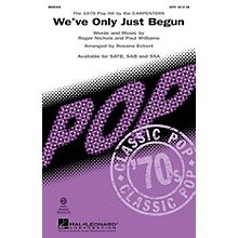 Hal Leonard We've Only Just Begun SAB by The Carpenters Arranged by Rosana Eckert