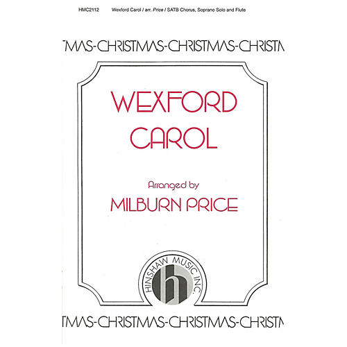 Hinshaw Music Wexford Carol SATB arranged by Milburn Price