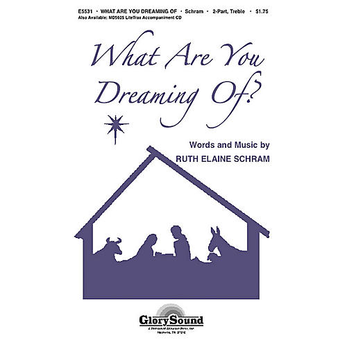 Shawnee Press What Are You Dreaming of? (Incorporating Silent Night) 2-Part composed by Ruth Elaine Schram