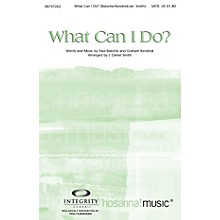 Integrity Music What Can I Do? SPLIT TRAX by Paul Baloche Arranged by J. Daniel Smith
