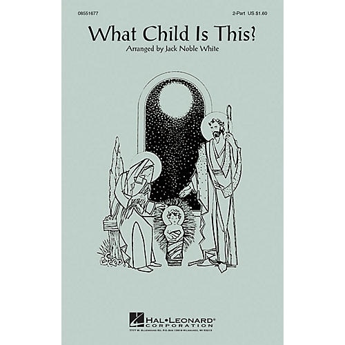 Hal Leonard What Child Is This? 2-Part arranged by Jack Noble White