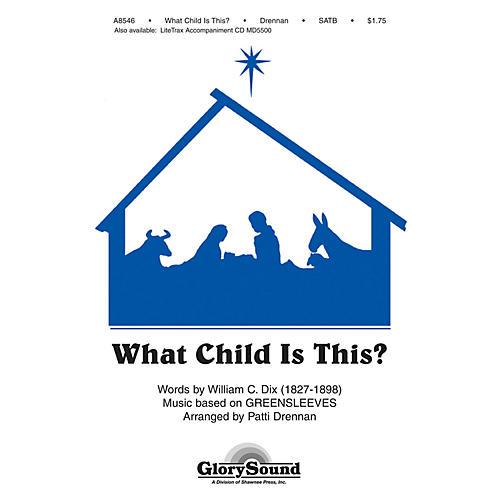 Shawnee Press What Child Is This? SATB arranged by Patti Drennan