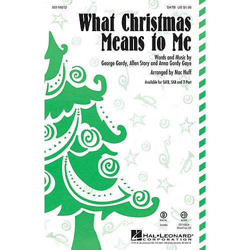 Hal Leonard What Christmas Means to Me SATB arranged by Mac Huff