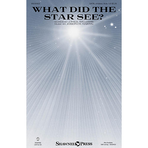 Shawnee Press What Did the Star See? SATB, CHILDREN, FLUTE composed by Joseph M. Martin