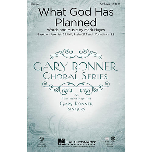 Hal Leonard What God Has Planned (Gary Bonner Choral Series) CHOIRTRAX CD Composed by Mark Hayes