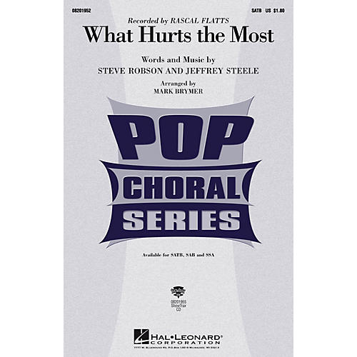 Hal Leonard What Hurts the Most SAB by Rascal Flatts Arranged by Mark Brymer