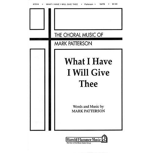 Shawnee Press What I Have I Will Give Thee SATB composed by Mark Patterson