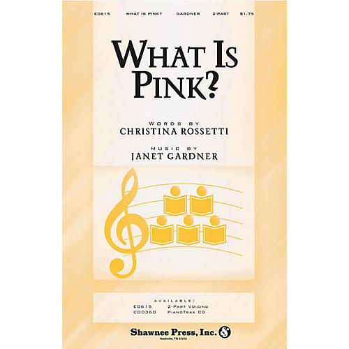 Shawnee Press What Is Pink? 2-Part composed by Janet Gardner