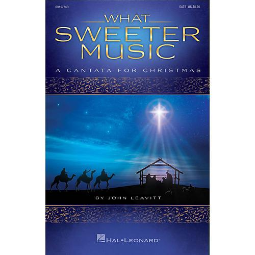 Hal Leonard What Sweeter Music (A Cantata for Christmas) SPLIT TRAX Arranged by John Leavitt