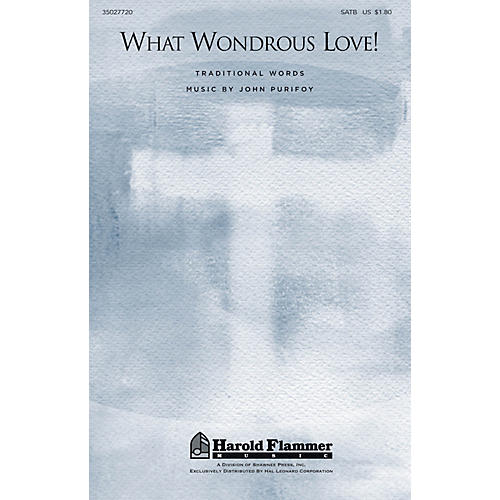 Shawnee Press What Wondrous Love! (Traditional Folk Hymn) SATB composed by John Purifoy