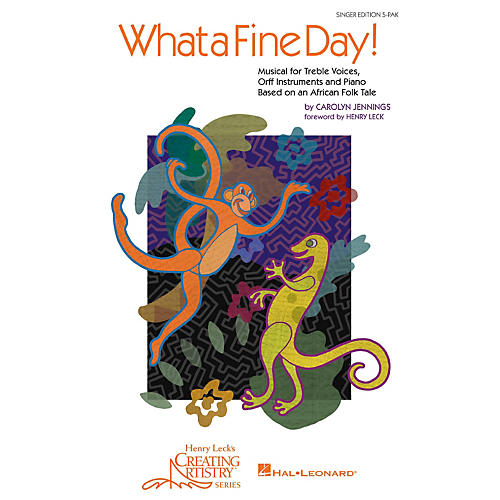 Hal Leonard What a Fine Day! Musical for Treble Voices, Orff Instruments and Piano (Singer's 5-Pack)