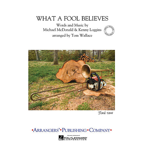 Arrangers What a Fool Believes Marching Band Level 3 Arranged by Tom Wallace