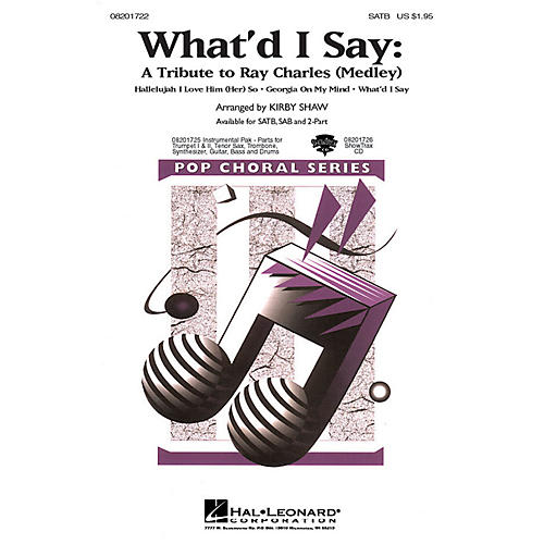 Hal Leonard What'd I Say - A Tribute to Ray Charles (Medley) SAB by Ray Charles Arranged by Kirby Shaw
